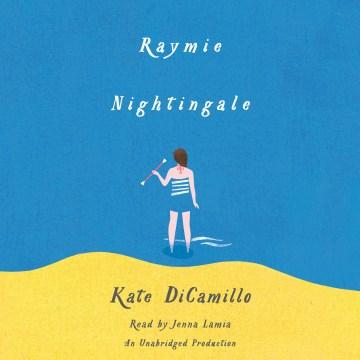 Raymie Nightingale / Kate DiCamillo.