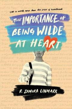 The Importance of Being Wilde At Heart by R. Zamora Linmark