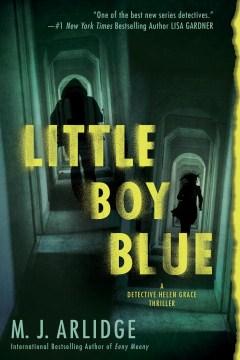 Little boy blue / M.J. Arlidge.