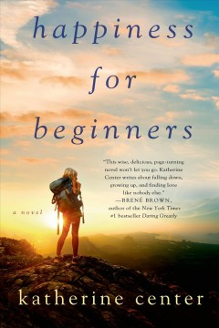 Happiness for beginners / Katherine Center.