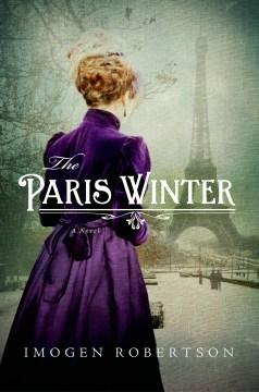 The Paris winter : a novel / Imogen Robertson.