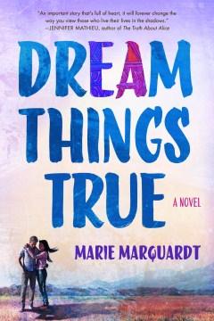 Dream Things True, book cover
