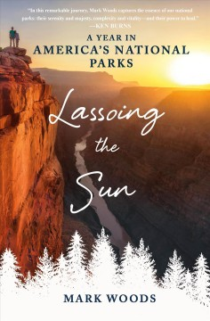 Lassoing the Sun: A Year in America