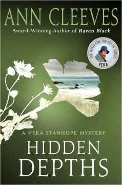Hidden depths / Ann Cleeves.