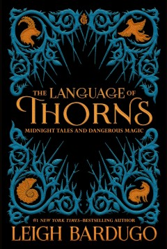 Language of Thorns : Midnight Tales and Dangerous Magic