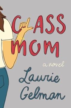 Class Mom by Lauren Gelman