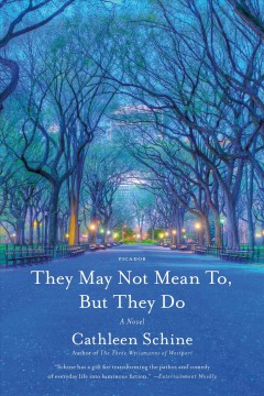 They may not mean to, but they do : a novel / Cathleen Schine.