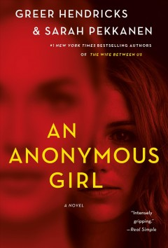 An Anonymous Girl – Greer Hendricks and Sarah Pekkanen