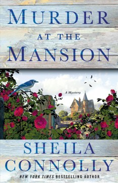Murder at the mansion / Sheila Connolly.