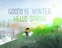 Goodbye winter, hello spring / Kenard Pak.