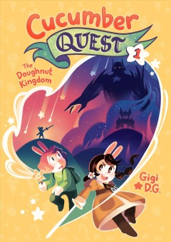 Cucumber quest . Volume 1, The doughnut kingdom / Gigi D.G.