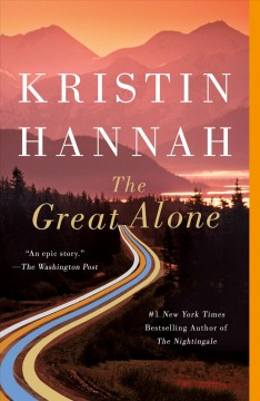 """Great Alone""- Kristin Hannah"