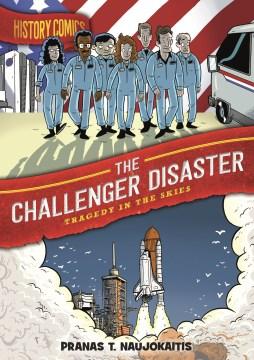 History Comics. The Challenger Disaster by Pranas T. Naujokaitis