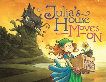 Julia's house moves on by Ben Hatke.