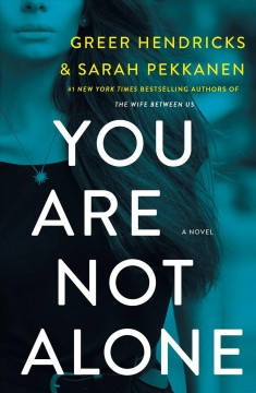 You Are Not Alone – Greer Hendricks
