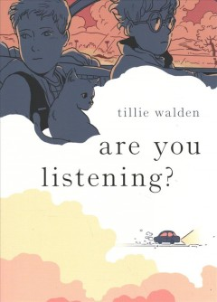 Are you listening? by Tillie Walden.