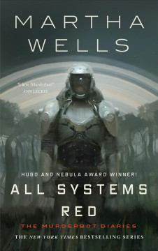 All systems red / Martha Wells ; [edited by Lee Harris].