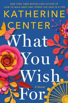 """What You Wish For"" - Katherine Center"