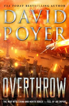 Overthrow : the war with China and North Korea / David Poyer
