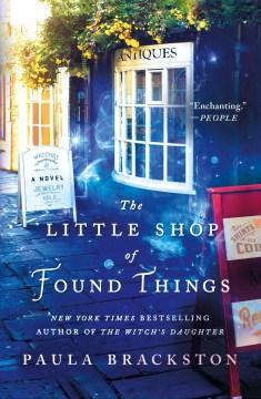 The little shop of found things / Paula Brackston.