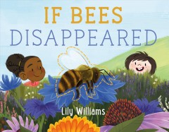 If bees disappeared / Lily Williams