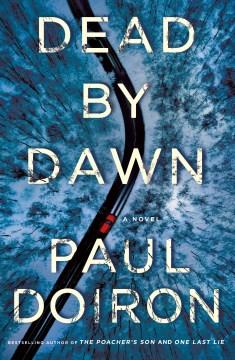 Dead by dawn by Paul Doiron.