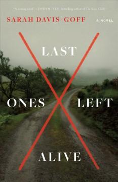 """Last Ones Left Alive""-Sarah Goff Davis"