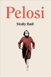 Pelosi, by molly Ball