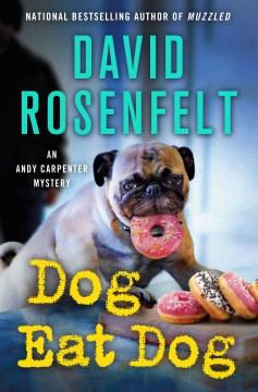 Dog eat dog by David Rosenfelt.