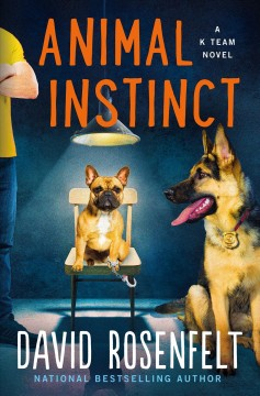 Animal instinct by David Rosenfelt.