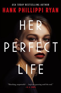 Her perfect life by Hank Phillippi Ryan.