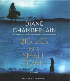 Big Lies in a Small Town by Diane Chamberlain, read by Susan Bennett