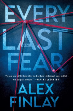 Every last fear / Alex Finlay.