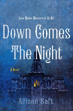 Down Comes the Night by Allison Saft
