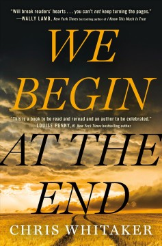 We begin at the end by Chris Whitaker.