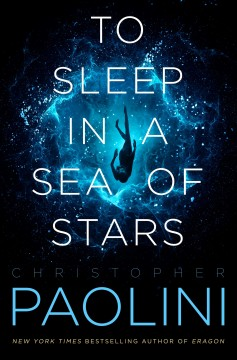 To sleep in a sea of stars / Christopher Paolini