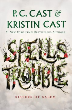 Spells trouble by P. C. Cast [and] Kristin Cast.