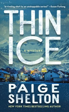 Thin ice: a mystery / Paige Shelton.