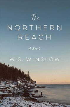 The northern reach by W. S. Winslow.