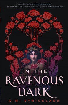 In the Ravenous Dark by A M Strickland