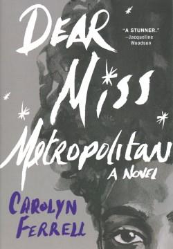 Dear ms Metropolitan by Carolyn Ferrell