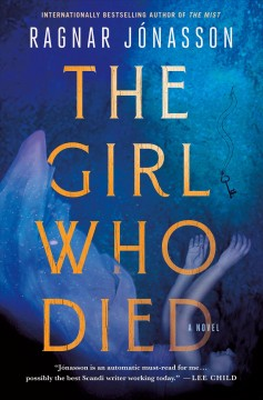 The girl who died / Ragnar Jonasson ; translated from the Icelandic by Victoria Cribb.