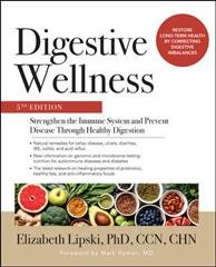 Digestive wellness : strengthen the immune system and prevent disease through healthy digestion / Elizabeth Lipski, PhD, CNS, FACN, IFMCP