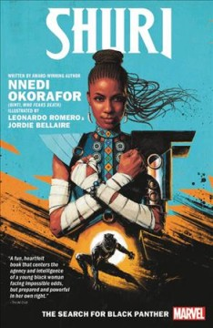 Shuri. 1, The search for Black Panther / Nnedi Okorafor, writer ; Leonardo Romero, artist ; Jordie Bellaire, color artist ; VC