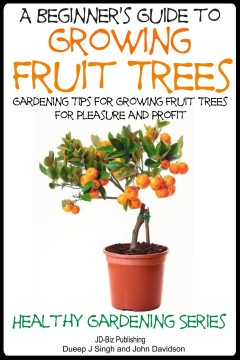 A Beginner's Guide to Growing Fruit Trees, book cover