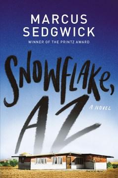 Snowflake, AZ by Marcus Sedgwick
