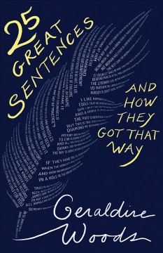 """Twenty Five Great Sentences and How They Got That Way"" - Geraldine Woods"
