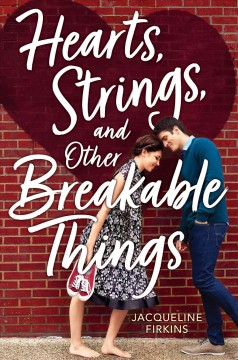 Hearts, Strings, and Other Breakable Things by Jacqueline Firkins