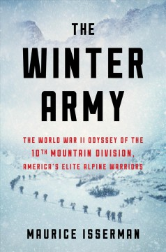 Winter Army : The World War II Odyssey of the 10th Mountain Division, America