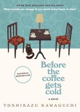 "Coffee ga samenai uchini. English;""Before the coffee gets cold : a novel / Toshikazu Kawaguchi ; translated from the Japanese by Geoffrey Trousselot."""
